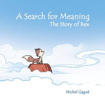 The Search Of Meaning The story of Rex